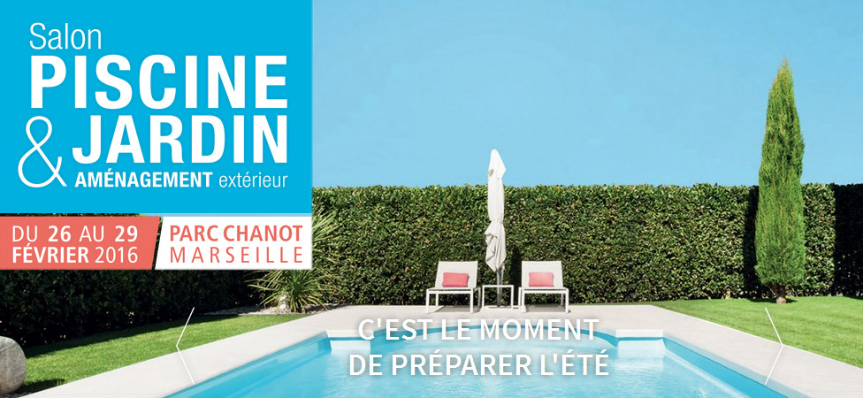 Salon piscine jardin et am nagement ext rieur marseille for Piscine et jardin marseille 2017